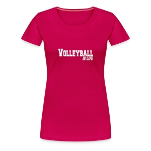 volleyball is life T-skjorter - Premium T-skjorte for kvinner