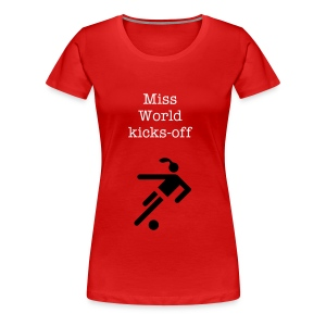 Miss World kicks-off - Women's Premium T-Shirt