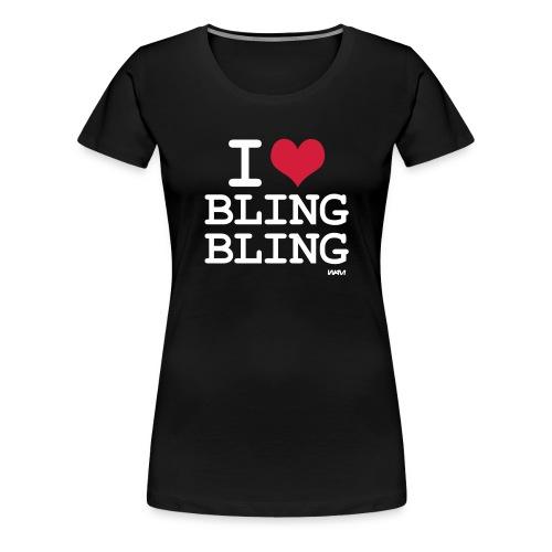 i love bling bling - T-shirt Premium Femme