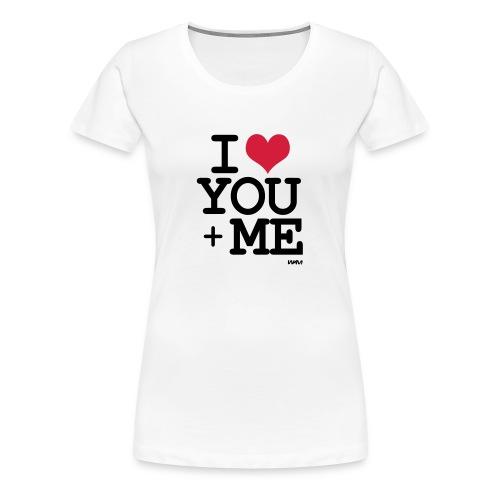 i love you plus me - T-shirt Premium Femme