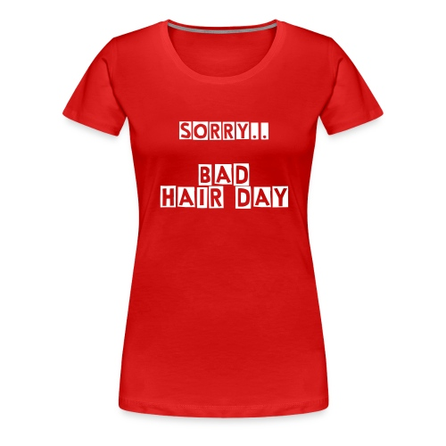 bad hair day - Vrouwen Premium T-shirt