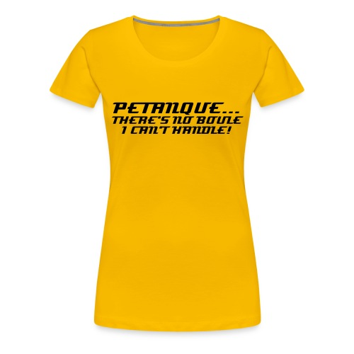 PETANQUE FASHION TSHIRT - Women's Premium T-Shirt