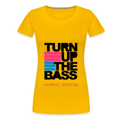 Turn Up The Bass - Women's Premium T-Shirt
