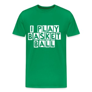 I play basket-ball - T-shirt Premium Homme