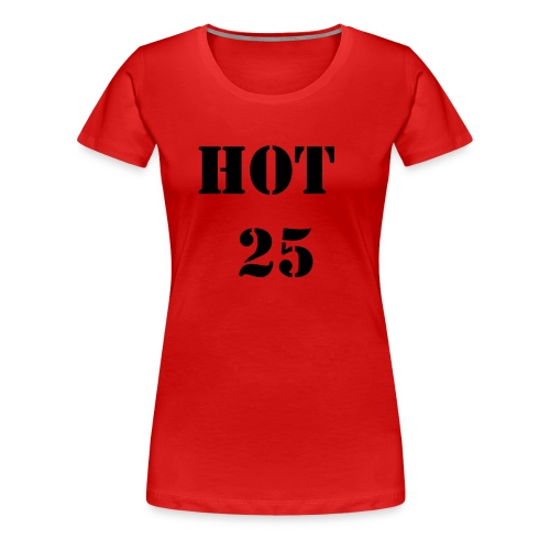 HOT 25 - Women's Premium T-Shirt