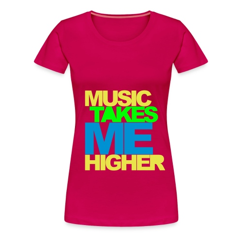 Music Takes Me Higher - Premium-T-shirt dam