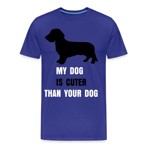 My Dog Is Cuter Than your Dog For Men - Men's Premium T-Shirt