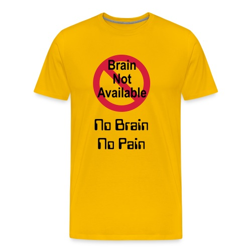 No Brain No Pain (T-Shirt) - Men's Premium T-Shirt