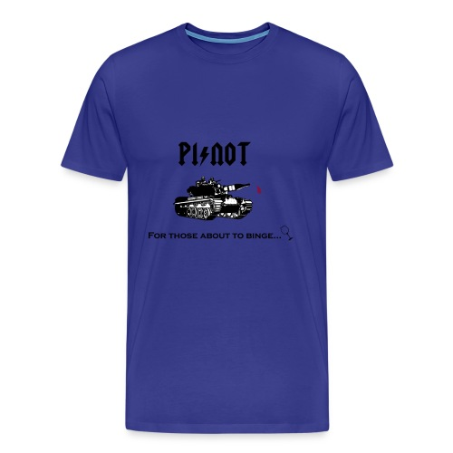 Pinot - for those about to binge - Männer Premium T-Shirt