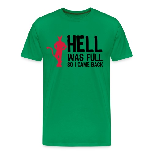 Hell was full - Premium-T-shirt herr