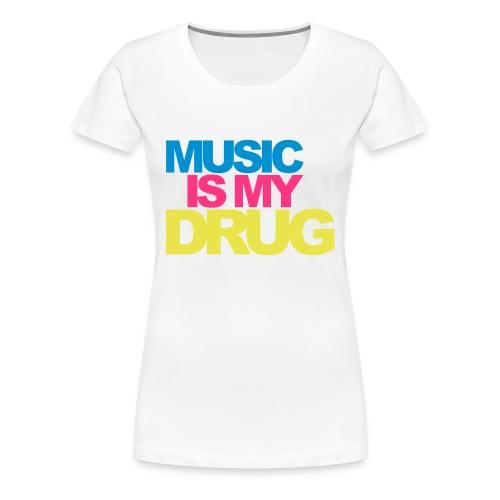 MUSIK IS MY DRUG - Frauen Premium T-Shirt