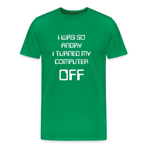 I was so Angry - Big/Tall - Men's Premium T-Shirt