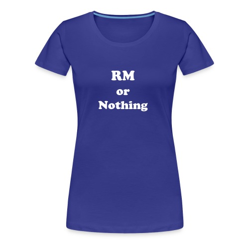 RM or nothing Women's Classic Tee - Women's Premium T-Shirt