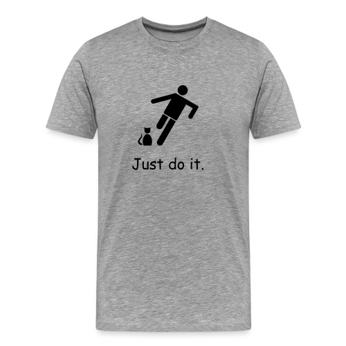 Just do it. - Men's Premium T-Shirt
