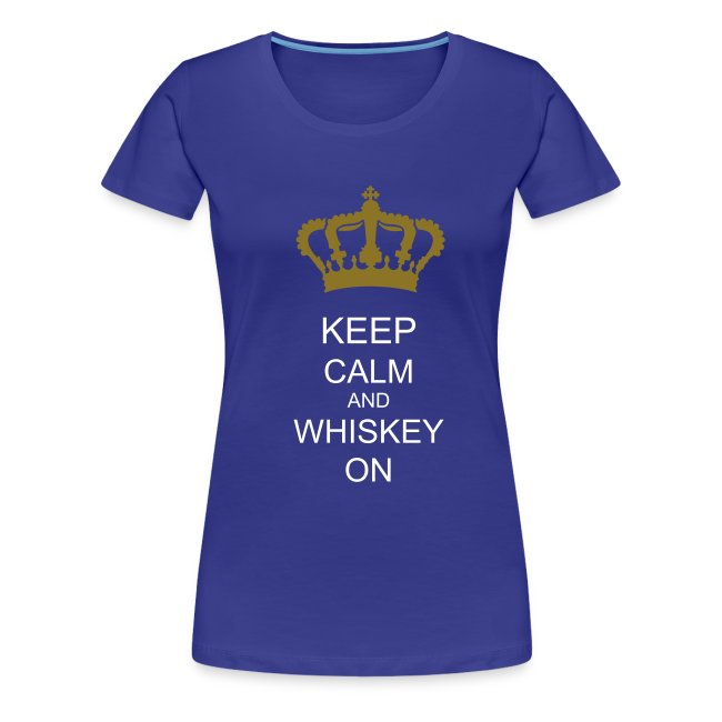 Keep Calm and Whiskey On T-Shirt