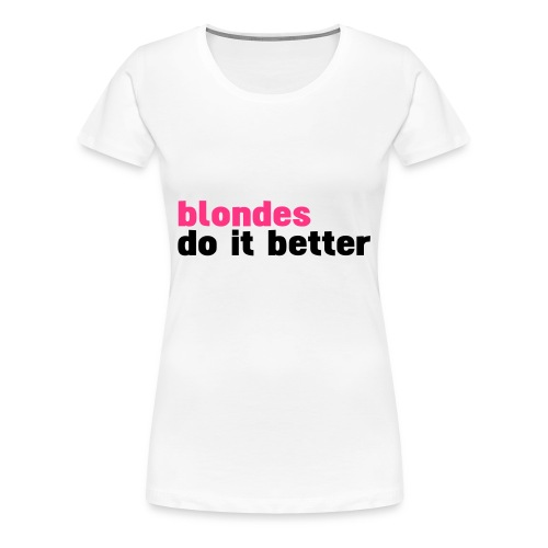 blondes - Women's Premium T-Shirt