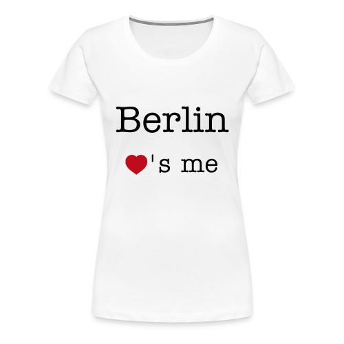 Berlin loves me - Frauen Premium T-Shirt