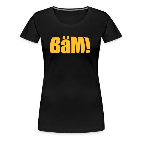 BäM! Ludershirt - Frauen Premium T-Shirt