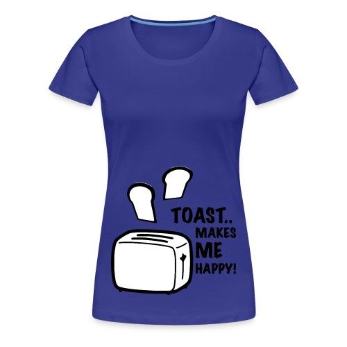 Toast Makes Me Happy Tee - Women's Premium T-Shirt