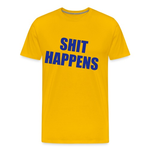 Shit Happens t-paita - Miesten premium t-paita