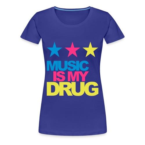 Music is my drug Women's T-Shirt  - Women's Premium T-Shirt