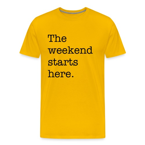 The weekend starts here. - Men's Premium T-Shirt
