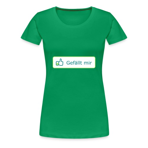 Gefällt mir GREEN - Frauen Premium T-Shirt