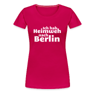 T-Shirts ~ Frauen Premium T-Shirt ~ Ich hab Heimweh nach Berlin - Frauen Shirt
