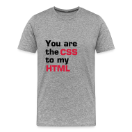 T-shirts ~ Mannen Premium T-shirt ~ You are the CSS to my HTML