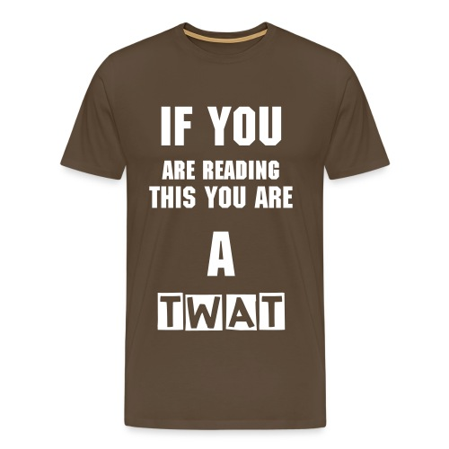 If You Are Reading This. - tee - Men's Premium T-Shirt