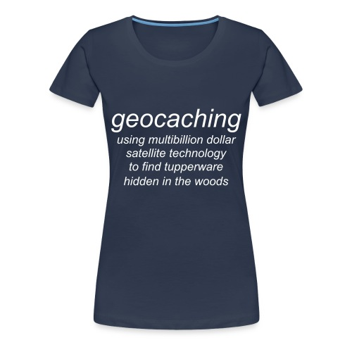 Geocaching Definition - Women's Premium T-Shirt