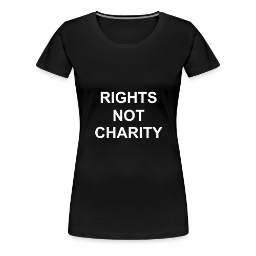 Plus size fitted tshirt RIGHTS NOT CHARITY - Women's Premium T-Shirt