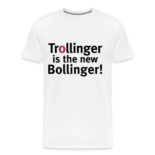 Trollinger is the new Bollinger! - Männer Premium T-Shirt