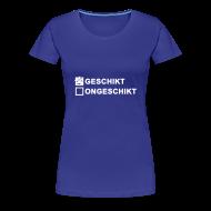 T-shirts ~ Vrouwen Premium T-shirt ~ Geschikt - dames klassiek