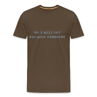 T-shirts ~ Mannen Premium T-shirt ~ I will not fix your pc