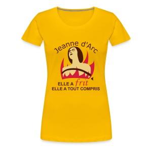 Jeanne d'Arc - Elle a frit, elle a tout compris - T-shirt Premium Femme