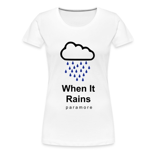 P a r a m o r e 'When It Rains' womans t-shirt - Women's Premium T-Shirt