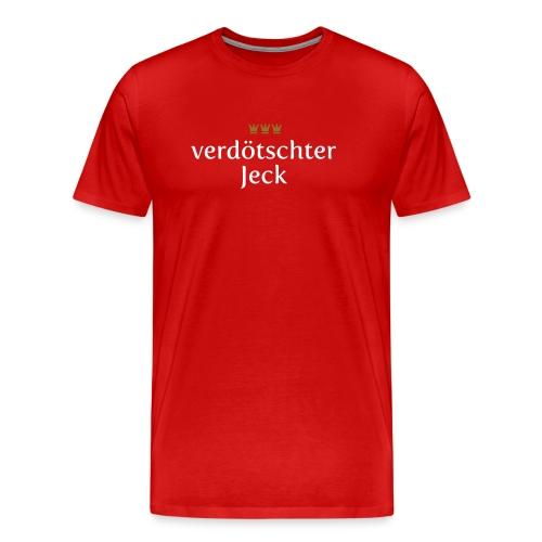 verdoetschter Jeck - Männer Premium T-Shirt