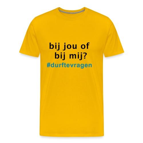 Bij jou of bij mij? #durftevragen - Mannen Premium T-shirt