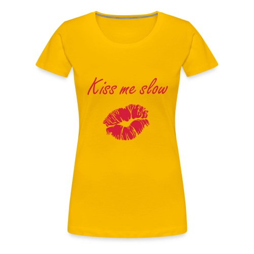 kiss me slow - Women's Premium T-Shirt