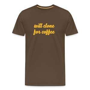 Will Clone for Coffee - Men's Premium T-Shirt