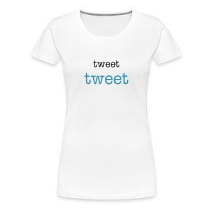 tweet tweet - Women's Premium T-Shirt