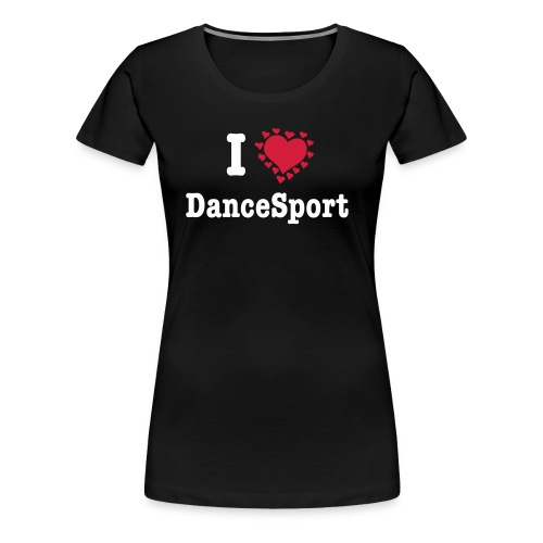 I love Dancesport by TDT™ - T-Shirt F - T-shirt Premium Femme