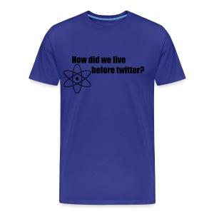 How did we live before mannenshirt - Mannen Premium T-shirt
