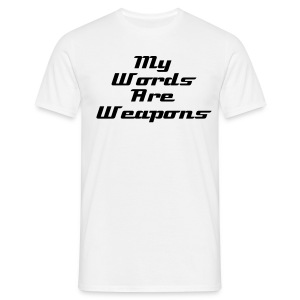 My Words Are Weapons - Mannen T-shirt