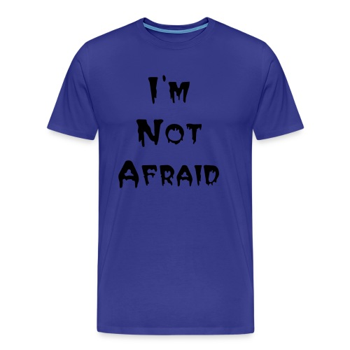 I'm Not Afraid shirt - Mannen Premium T-shirt