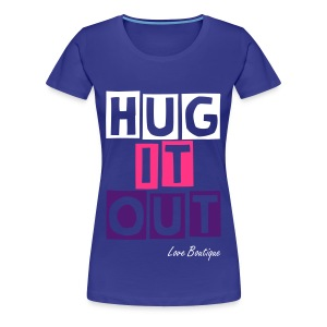 Hug It Out. - Women's Premium T-Shirt