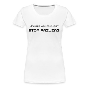 Why U Fail? - Women's Premium T-Shirt