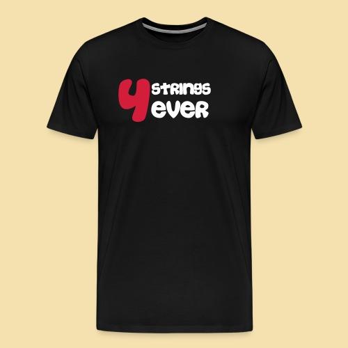 5XL 4 strings 4 ever - Männer Premium T-Shirt