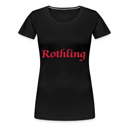 The Rothling - Women's Premium T-Shirt